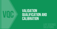 VALIDATION, QUALIFICATION AND CALIBRATION