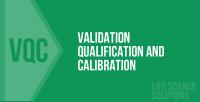 VALIDATION, QUALIFICATION AND CALIBRATION