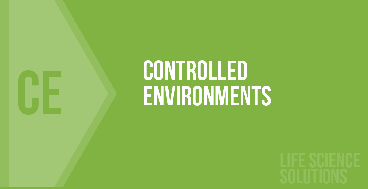 CONTROLLED ENVIROMENTS